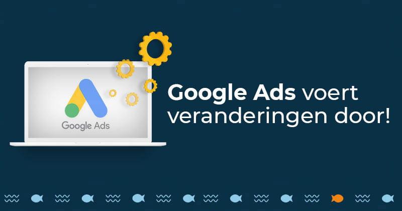 google ads veranderingen